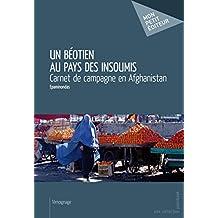 Un Béotien au pays des insoumis: Carnet de campagne en Afghanistan (Mon petit éditeur) (French Edition)
