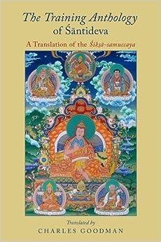 The Training Anthology of Santideva: A Translation of the Siksa-samuccaya (2016-09-14)