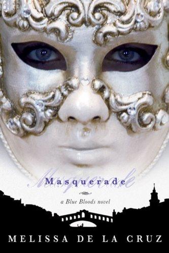 Masquerade Blue Bloods, Book 2 By Melissa De