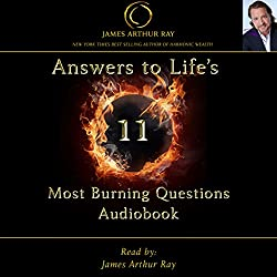 Answers to Life's 11 Most Burning Questions