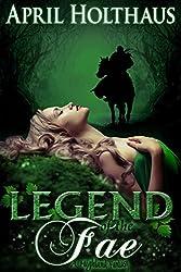 Legend of the Fae: A Highland Fantasy (The Dark Fae Saga Book 1)