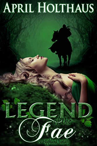 Legend of the Fae: A Highland Fantasy (The Dark Fae Saga Book 1)