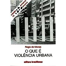 O que é violência urbana (Primeiros Passos)