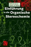Einführung in Die Organische Stereochemie, Buxton, Sheila R. and Roberts, Stanley M., 354067036X