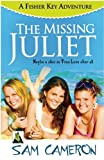 The Missing Juliet: a Fisher Key Adventure, Sam Cameron, 1602829594