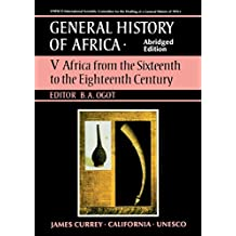 General History of Africa volume 5 (pbk abridged): Africa from the 16th to the 18th Century