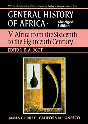 General History of Africa volume 5: Africa from the 16th to the 18th Century (Unesco General History of Africa (abridged)) (v. 5) by James Currey