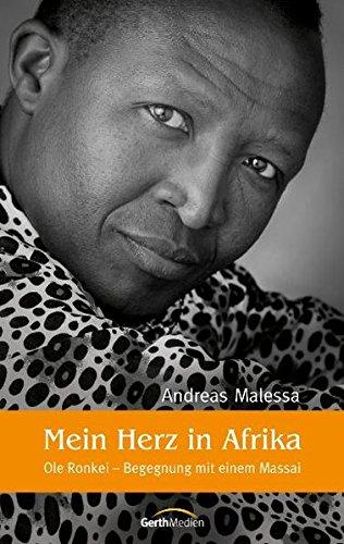 Mein Herz in Afrika: Ole Ronkei - Begegnung mit einem Massai