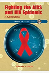 Fighting the AIDS and HIV Epidemic: A Global Battle (Issues in Focus Today) by Maurene J Hinds (2007-06-01) Library Binding