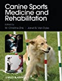Canine Sports Medicine and Rehabilitation, , 081381216X