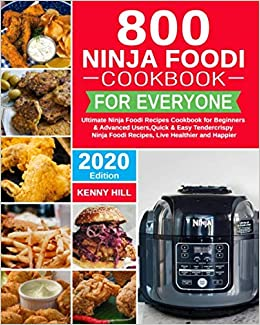 800 Ninja Foodi Cookbook for Everyone: Ultimate Ninja Foodi ...