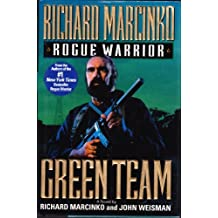 Rogue Warrior: Green Team by Richard & John Weisman Marcinko (1995-08-01)