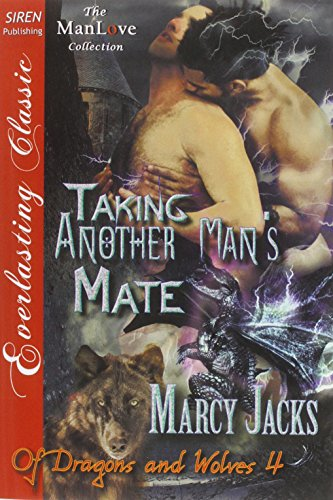Taking Another Man's Mate [Of Dragons and Wolves - Marcy Jacks Of Dragons And Wolves