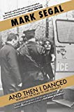And Then I Danced: Traveling the Road to LGBT Equality by Mark Segal (2015-10-06)