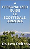 A PERSONALIZED GUIDE TO SCOTTSDALE, ARIZONA