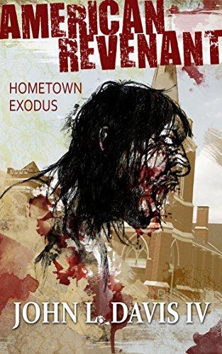 #freebooks – American Revenant: Hometown Exodus by John L. Davis