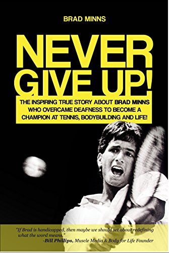 Amazoncom Never Give Up The Inspiring True Story About Brad