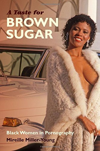 Search : A Taste for Brown Sugar: Black Women in Pornography