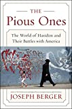 img - for The Pious Ones: The World of Hasidim and Their Battles with America book / textbook / text book