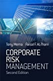 Corporate Risk Management, Tony Merna and Faisal F. Al-Thani, 0470518332