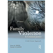 Family Violence and Criminal Justice: A Life-Course Approach