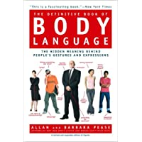 The Definitive Book of Body Language: The Hidden Meaning Behind People's Gestures and Expressions