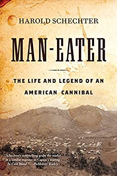 Amazon man eater the life and legend of an american cannibal man eater the life and legend of an american cannibal by schechter fandeluxe Image collections