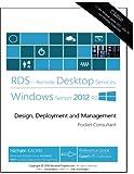 Remote Desktop Services Windows Server 2012 R2: Design, Deployment and Management (RDS Pocket Consultant) (Volume 1)