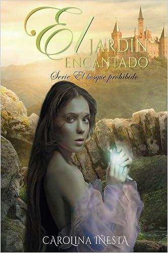 El jardin encantado: Serie El bosque prohibido: Volume 2 ...