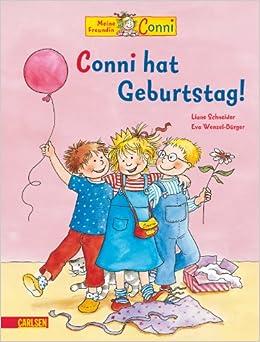 Conni Bilderbücher: Conni Hat Geburtstag!: Amazon.de: Liane Schneider, Eva  Wenzel Bürger: Bücher