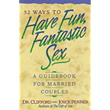 52 Ways To Have Fun Fantastic Sex