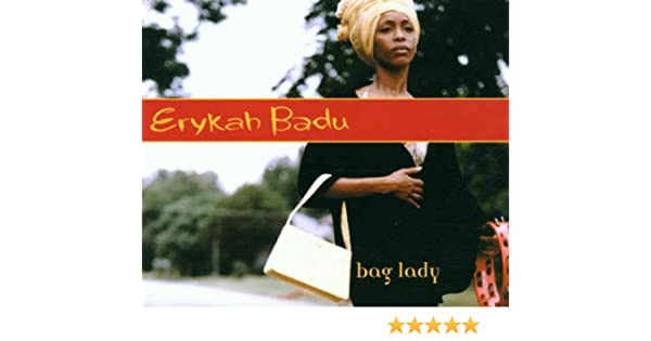 What is a bag lady erykah badu