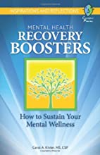 Mental Health Recovery Boosters: How to Sustain Your Mental Wellness