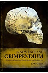 The New England Grimpendium: A Guide to Macabre and Ghastly Sites The New England Grimpendium Paperback