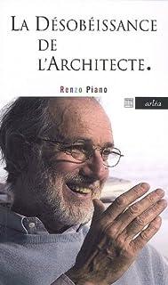La désobéissance de l'architecte : conversation avec Renzo Cassigoli, Piano, Renzo