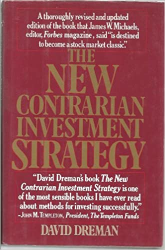 The New Contrarian Investment Strategy: David Dreman