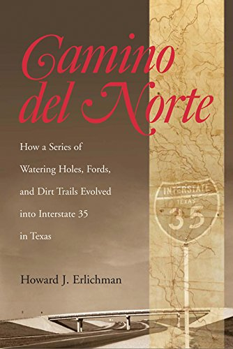 Am Express (Camino Del Norte: How a Series of Watering Holes, Fords, And Dirt Trails Evolved into Interstate 35 in Texas (Centennial Series of the Association of Former Students, Texas A&M University))