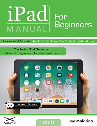 iPad Manual for Beginners: The Perfect iPad Guide for Seniors, Beginners, & Firs...