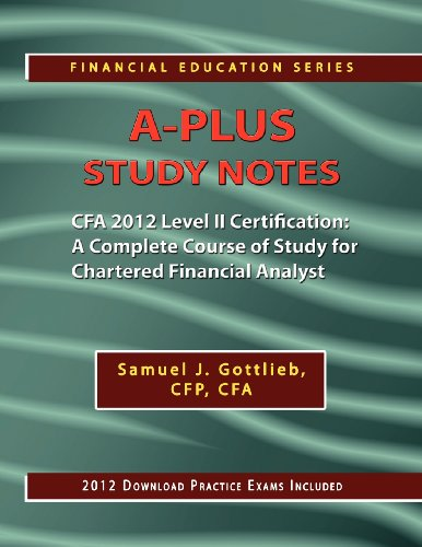 A-Plus Study Notes For 2012 CFA Level II Certification