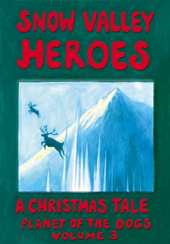 Snow Valley Heroes A Christmas Tale (Planet of the Dogs Book 3)