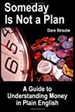Someday Is Not a Plan, Dave Straube, 0974762431