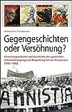 """Gegengeschichten oder Versöhnung?: Erinnerungskulturen und Geschichte der spanischen Arbeiterbewegung vom Bürgerkrieg bis zur """"Transición"""" (1936–1982)"""