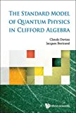 img - for The Standard Model of Quantum Physics in Clifford Algebra book / textbook / text book