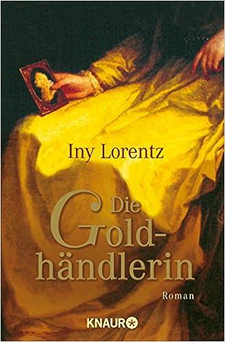 Die Goldhändlerin von Iny Lorentz
