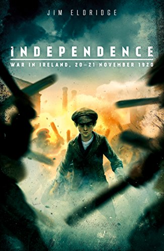 Independence: War in Ireland, 20 - 21 November 1920 por Jim Eldridge