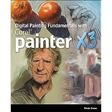 Digital Painting Fundamentals with Corel Painter X3 by Rhonda Draws (2013-10-16)