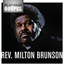 Platinum Gospel - Rev. Milton Brunson