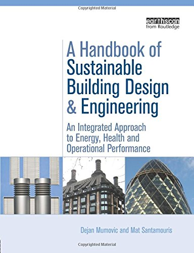 A Handbook of Sustainable Building Design and Engineering (BEST (Buildings Energy and Solar Technology))