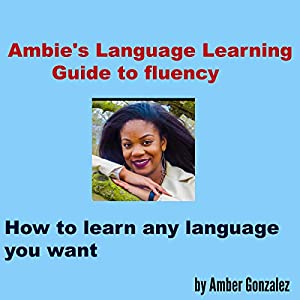 Ambie's Language Learning to Fluency Audiobook
