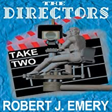 The Directors: Take Two Audiobook by Robert J. Emery Narrated by Melissa Reizian Frank, Torry Clark